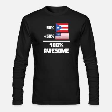 Puerto Rico 50% Puerto Rican 50% American 100% Awesome Flag - Men's Long Sleeve T-Shirt by Next Level