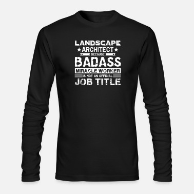 Landscape Landscape Architect Shirt - Men's Long Sleeve T-Shirt by Next Level