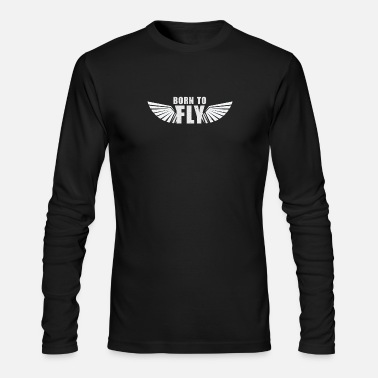 Pilot Cool Born To Fly - Men's Long Sleeve T-Shirt by Next Level