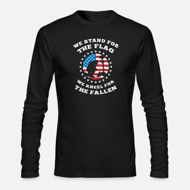 Stand We Stand For The Flag We Kneel For The Fallen TShi - Men's Long Sleeve T-Shirt by Next Level