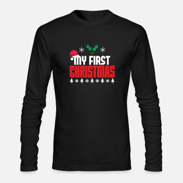 First MY FIRST CHRISTMAS - Men's Long Sleeve T-Shirt by Next Level