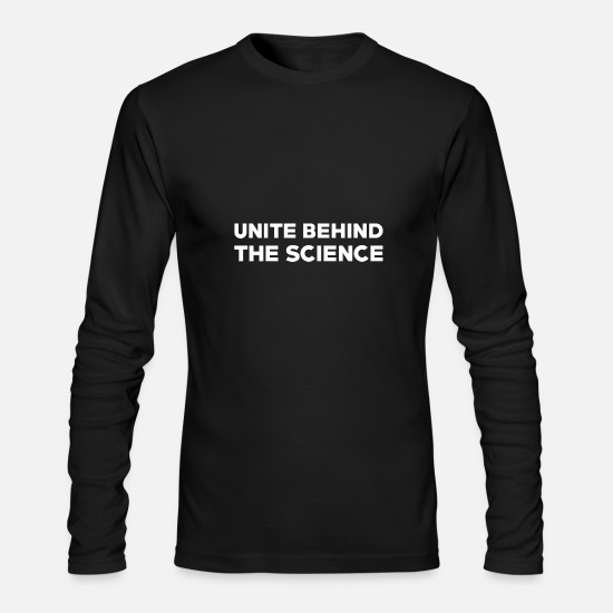 Behind Long-Sleeve Shirts - Text: Unite behind the science (white) - Men's Longsleeve Shirt black