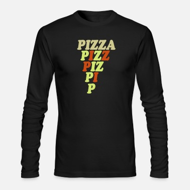 Pizza Pizza here, pizza there, Pizza everywhere! - Men's Long Sleeve T-Shirt by Next Level