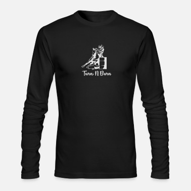 Turn Turn N Burn Barrel Racer - Men's Long Sleeve T-Shirt by Next Level