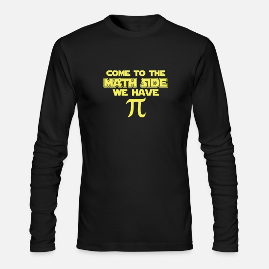 Side Long-Sleeve Shirts - Come To The Math Side We Have Pi - Pie - Men's Longsleeve Shirt black