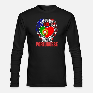Portuguese I Live In The Us But My Heart Is In Portuguese - Men's Long Sleeve T-Shirt by Next Level