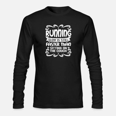 Running Running - Slow is faster than sitting on the cou - Men's Longsleeve Shirt