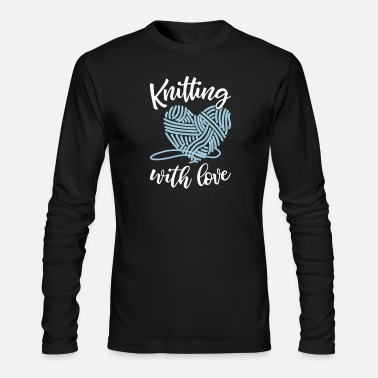 Love Knitting Knitting With Love - Men's Long Sleeve T-Shirt by Next Level