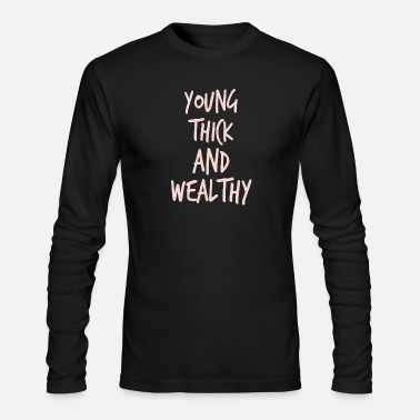 Wealthy Young Thick Wealthy - Men's Longsleeve Shirt