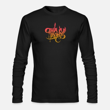 Irony This is irony - Men's Long Sleeve T-Shirt by Next Level