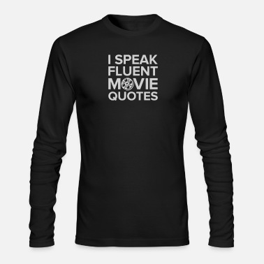 Movie Quote Movie Quotes - Men's Long Sleeve T-Shirt by Next Level