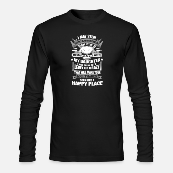 My Long-Sleeve Shirts - Daughter - Daughter - if you mess with my daught - Men's Longsleeve Shirt black