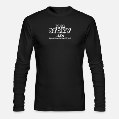 Cool Story Cool Story - Men's Long Sleeve T-Shirt by Next Level