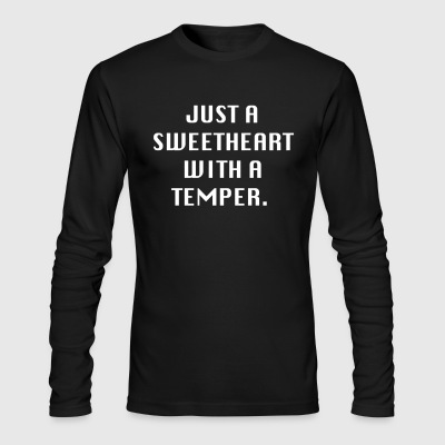 Just a sweetheart with a temper - Men's Long Sleeve T-Shirt by Next Level