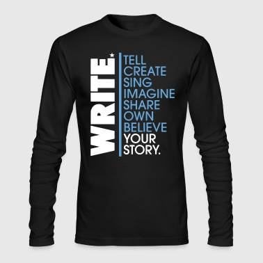 Write Your Story Shirt - Men's Long Sleeve T-Shirt by Next Level