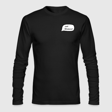 Just Whatever Small Logo - Men's Long Sleeve T-Shirt by Next Level