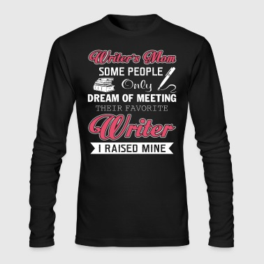 Writer's Mom T Shirt - Men's Long Sleeve T-Shirt by Next Level