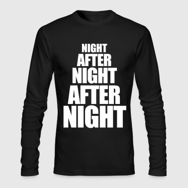 Night After Night After Night - Men's Long Sleeve T-Shirt by Next Level