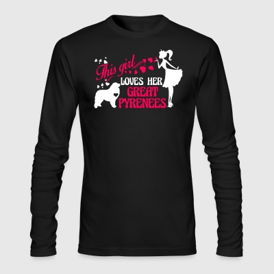 Girl Loves Her Great Pyrenees Shirt - Men's Long Sleeve T-Shirt by Next Level