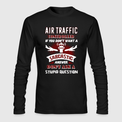 Air Traffic Controller Shirt - Men's Long Sleeve T-Shirt by Next Level