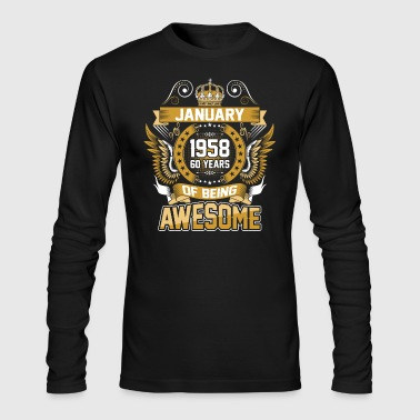 January 1958 60 Years Of Being Awesome - Men's Long Sleeve T-Shirt by Next Level