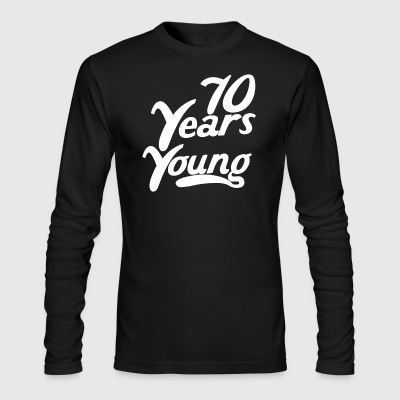 70 Years Young Funny 70th Birthday - Men's Long Sleeve T-Shirt by Next Level