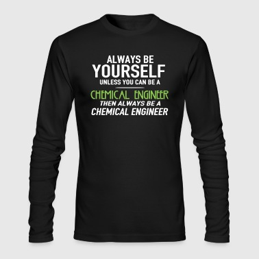 Chemical Engineer Shirt - Men's Long Sleeve T-Shirt by Next Level