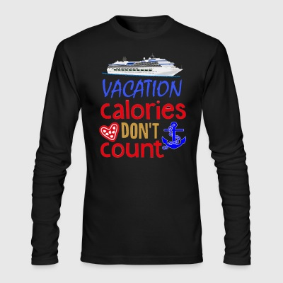 Vacation Calories Don't Count T-shirt - Men's Long Sleeve T-Shirt by Next Level