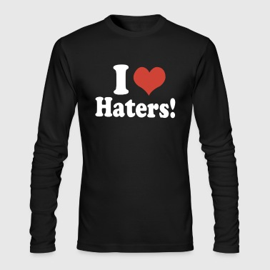 I Love Haters - Men's Long Sleeve T-Shirt by Next Level