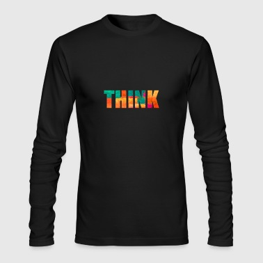 THINK - Men's Long Sleeve T-Shirt by Next Level