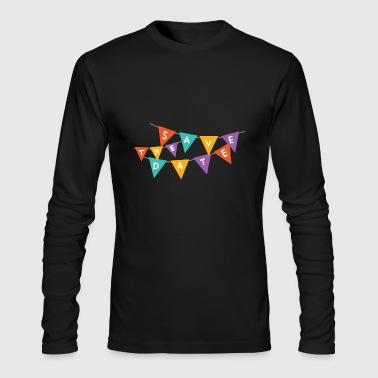 save the date - Men's Long Sleeve T-Shirt by Next Level