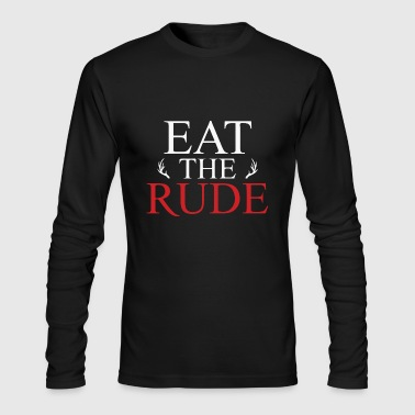 Eat the RUDE - Men's Long Sleeve T-Shirt by Next Level