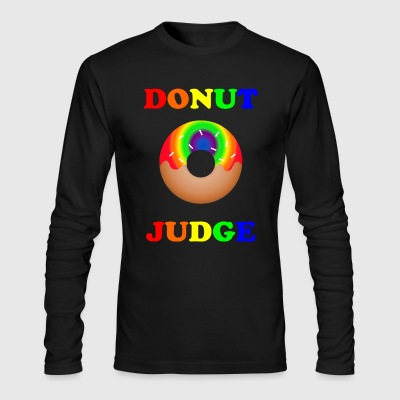 donut judge- pride shirt - Men's Long Sleeve T-Shirt by Next Level