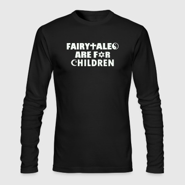 Fairytales Are For Children - Men's Long Sleeve T-Shirt by Next Level