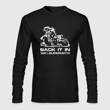 Back it in Supermoto - Men's Long Sleeve T-Shirt by Next Level