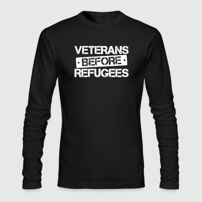 Veterans Before Refugees - Men's Long Sleeve T-Shirt by Next Level