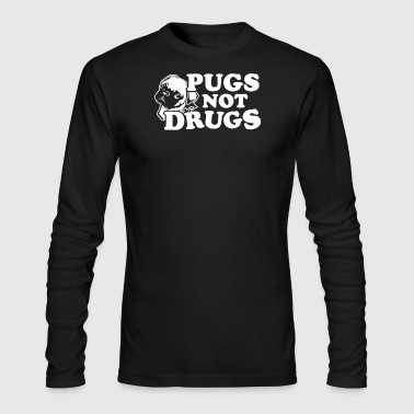 Pugs Not Drugs - Men's Long Sleeve T-Shirt by Next Level