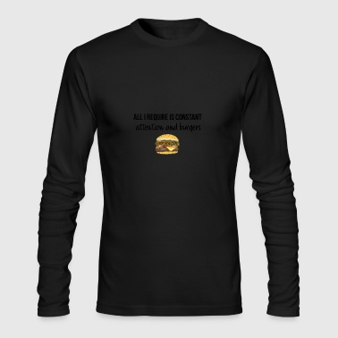 Constant attention and burgers - Men's Long Sleeve T-Shirt by Next Level