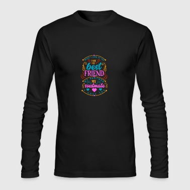 When I look at you I see My Best Friend - Men's Long Sleeve T-Shirt by Next Level