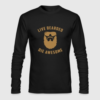 Live Bearded Die Awesome - Men's Long Sleeve T-Shirt by Next Level