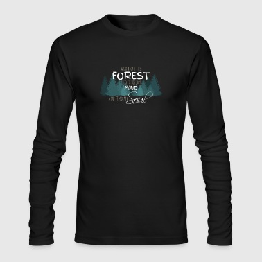 Into the forest I go to lose my mind find my soul - Men's Long Sleeve T-Shirt by Next Level