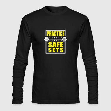 Practice Safe Sets Funny Workout Shirt - Men's Long Sleeve T-Shirt by Next Level