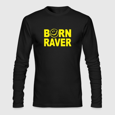 Born Raver - Men's Long Sleeve T-Shirt by Next Level