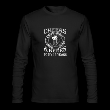 Cheers And Beers To My 16 Years - Men's Long Sleeve T-Shirt by Next Level