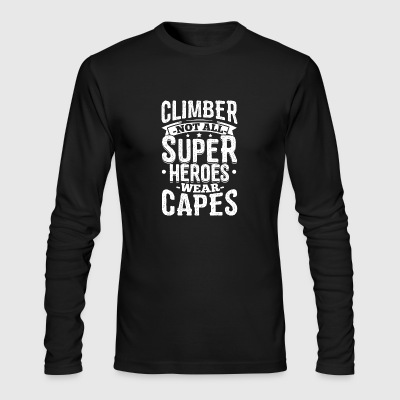 Funny Climbing Climber Shirt Not All Superheroes - Men's Long Sleeve T-Shirt by Next Level