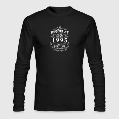 Life begins at 22 1995 The birth of legends - Men's Long Sleeve T-Shirt by Next Level