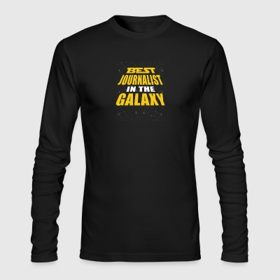 Best Journalist In The Galaxy - Men's Long Sleeve T-Shirt by Next Level