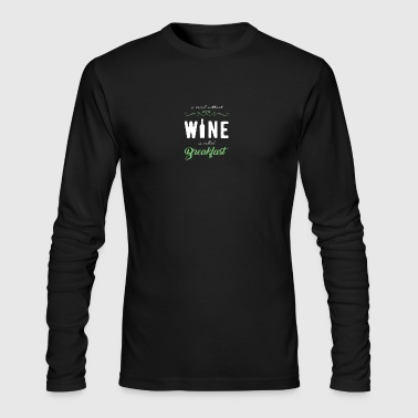 A MEAL WITHOUT WINE IS CALLED BREAKFAST - Men's Long Sleeve T-Shirt by Next Level