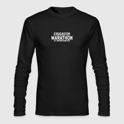 Education is important but Marathon is importanter - Men's Long Sleeve T-Shirt by Next Level