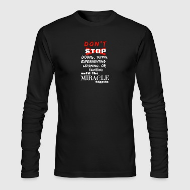 Make your miracle happen - Men's Long Sleeve T-Shirt by Next Level